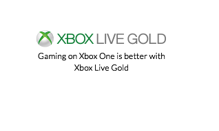 Xbox live gold, Gaming on Xbox One is better with Xbox Live Gold.